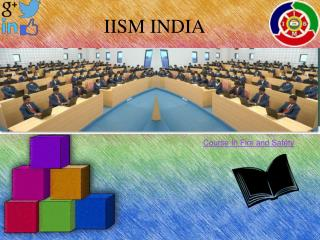 IISM India-Fire And Safety Courses