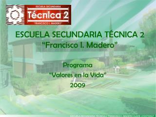 "ESCUELA SECUNDARIA TÉCNICA 2 ""Francisco I. Madero"""