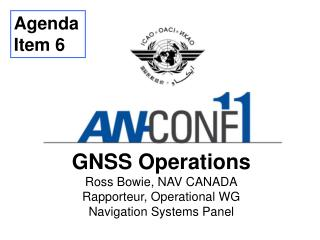 GNSS Operations Ross Bowie, NAV CANADA Rapporteur, Operational WG Navigation Systems Panel