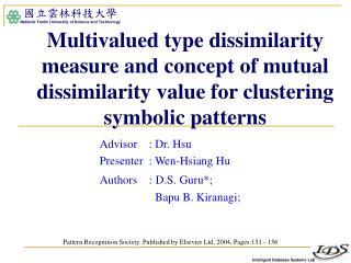 Advisor    : Dr. Hsu Presenter  : Wen-Hsiang Hu Authors    : D.S. Guru*;        Bapu B. Kiranagi;