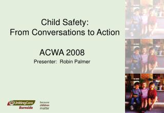 Child Safety:   From Conversations to Action