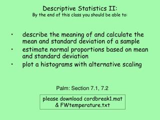 Descriptive Statistics II: By the end of this class you should be able to: