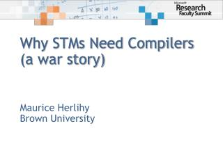 Why STMs Need Compilers a war story