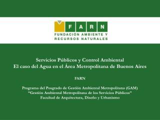 Servicios Públicos y Control Ambiental  El caso del Agua en el Área Metropolitana de Buenos Aires