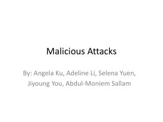 Malicious Attacks