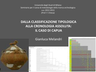 DALLA  CLASSIFICAZIONE TIPOLOGICA  ALLA  CRONOLOGIA ASSOLUTA:  IL  CASO  DI CAPUA