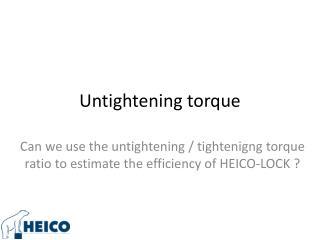 Untightening torque