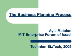 Ayla Matalon MIT Enterprise Forum of Israel Technion BizTech, 2005