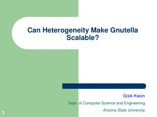 Can Heterogeneity Make Gnutella Scalable?