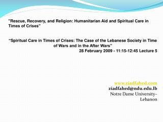 """Rescue, Recovery, and Religion: Humanitarian Aid and Spiritual Care in Times of Crises"""