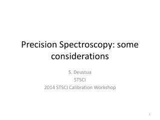 Precision Spectroscopy: some considerations