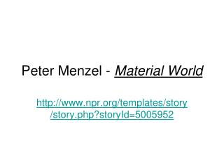 Peter Menzel -  Material World