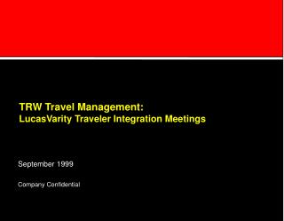 TRW Travel Management: LucasVarity Traveler Integration Meetings