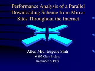 Performance Analysis of a Parallel Downloading Scheme from Mirror Sites Throughout the Internet