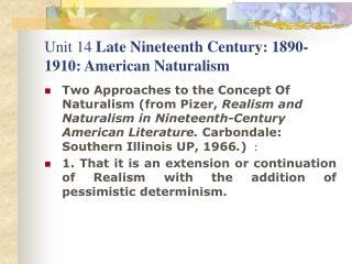 Unit 14  Late Nineteenth Century: 1890-1910: American Naturalism