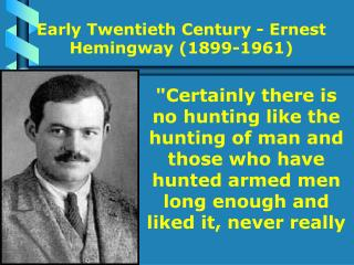 Early Twentieth Century - Ernest Hemingway (1899-1961)
