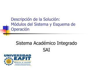 Descripción de la Solución: Módulos del Sistema y Esquema de Operación