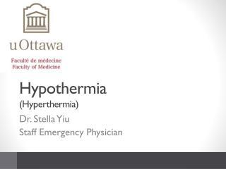 Hypothermia (Hyperthermia)