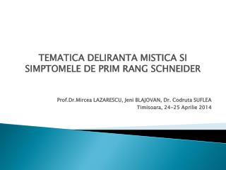 Prof.Dr.Mircea LAZARESCU, Jeni BLAJOVAN, Dr. Codruta SUFLEA Timisoara, 24-25 Aprilie 2014