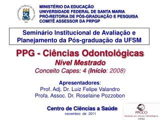 Semin�rio Institucional de Avalia��o e Planejamento da P�s-gradua��o da UFSM