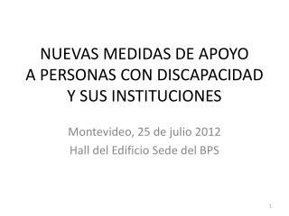 NUEVAS MEDIDAS DE APOYO  A PERSONAS CON DISCAPACIDAD Y SUS INSTITUCIONES