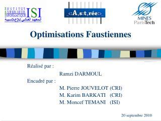 Optimisations Faustiennes