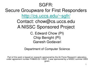 C. Edward Chow (PI) Chip Benight (PI) Ganesh Godavari Department of Computer Science
