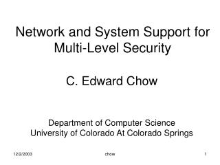 Network and System Support for  Multi-Level Security