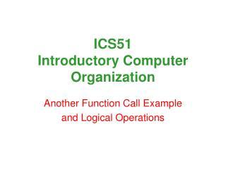 ICS51 Introductory Computer Organization