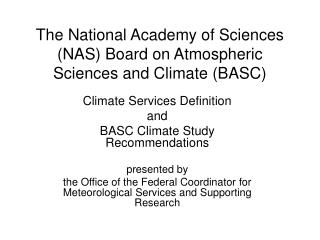 The National Academy of Sciences (NAS) Board on Atmospheric Sciences and Climate (BASC)