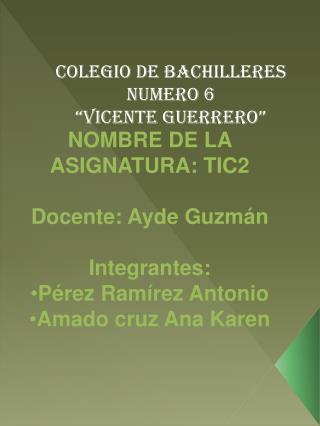 """Colegio de bachilleres numero 6 """"Vicente guerrero"""""""