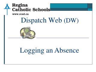 Dispatch Web  (DW)