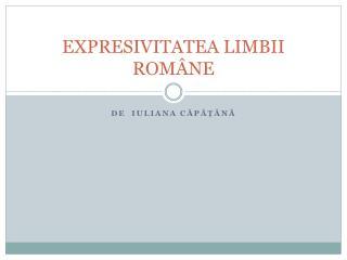 EXPRESIVITATEA LIMBII ROM Â NE