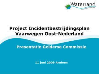 Project Incidentbestrijdingsplan Vaarwegen Oost-Nederland