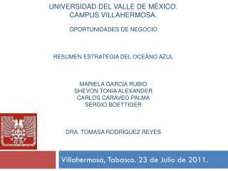 Villahermosa, Tabasco. 23 de Julio de 2011.