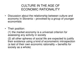 CULTURE IN THE AGE OF  ECONOMIC RATIONALITY
