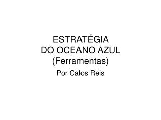 ESTRATÉGIA  DO OCEANO AZUL (Ferramentas)