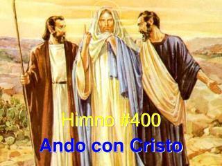Himno #400 Ando con Cristo