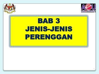 BAB 3 JENIS-JENIS PERENGGAN