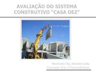 AVALIA  O DO SISTEMA CONSTRUTIVO  CASA DEZ