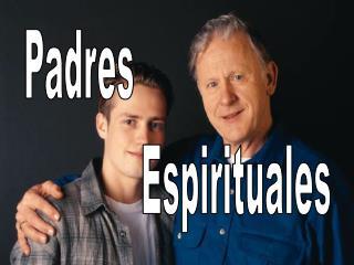 Padres                Espirituales