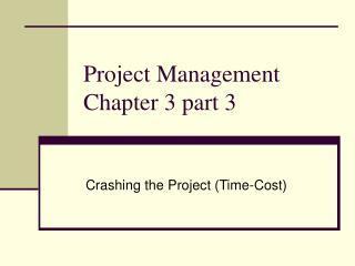 Project Management Chapter 3 part 3
