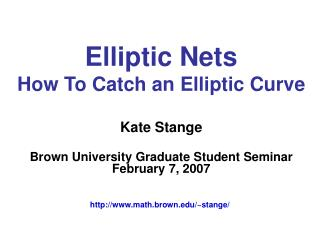 Elliptic Nets How To Catch an Elliptic Curve