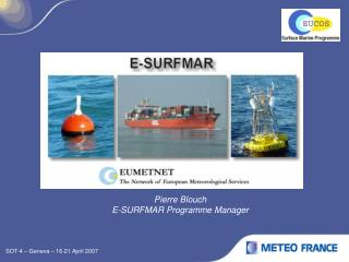 Pierre Blouch E-SURFMAR Programme Manager