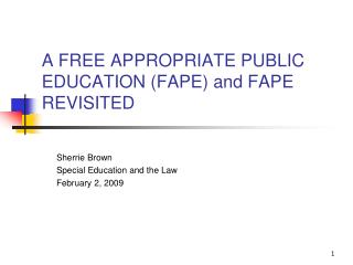 A FREE APPROPRIATE PUBLIC EDUCATION FAPE and FAPE REVISITED