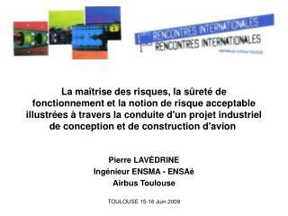 Pierre LAVÉDRINE Ingénieur ENSMA - ENSAé Airbus Toulouse