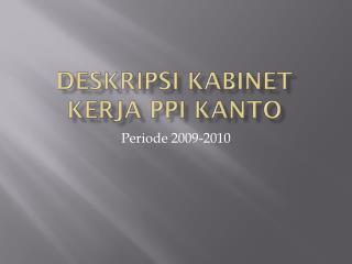 Deskripsi Kabinet Kerja PPI Kanto