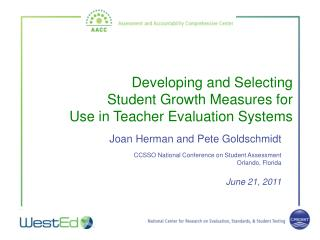 Developing and Selecting  Student Growth Measures for  Use in Teacher Evaluation Systems