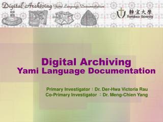 Digital Archiving Yami Language Documentation