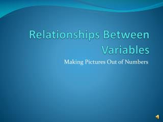 Relationships Between Variables